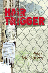 Hair Trigger by Peter McGarvey